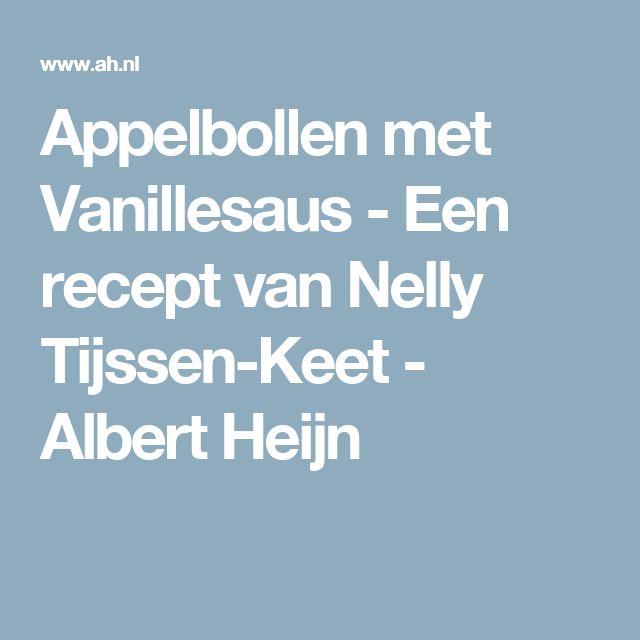 Appelbollen met Vanillesaus - Een recept van Nelly Tijssen-Keet - Albert Heijn