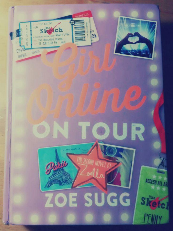 Girl Online On Tour, by Zoe Sugg AKA Zoella Monique♥♥♥