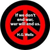 ANTI-WAR QUOTE: If We Don't End War War Will End Us--PEACE SIGN MAGNET