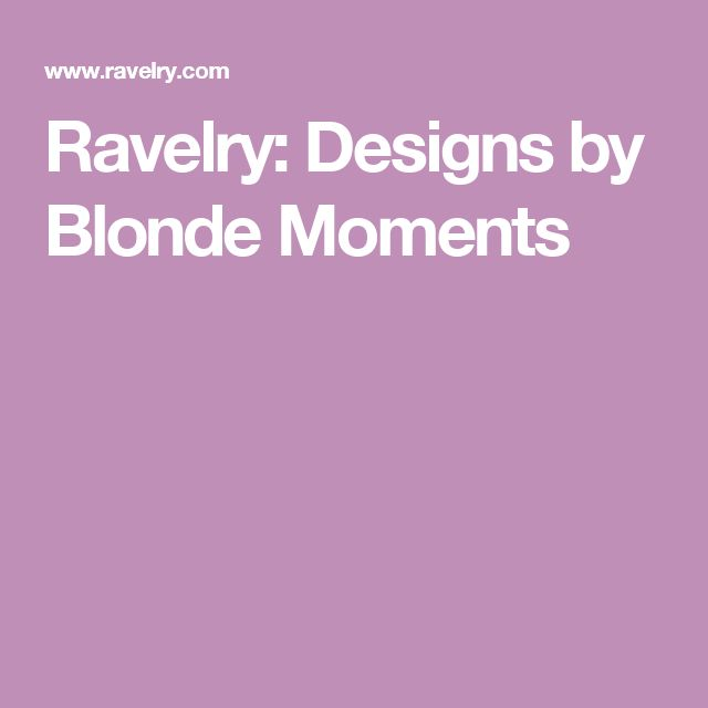 Ravelry: Designs by Blonde Moments