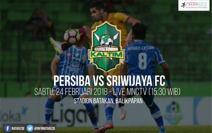 Nonton Live Streaming Persiba vs Sriwijaya FC : Jadwal Grup B Piala Gubernur Kaltim 2018 Live MNC TV