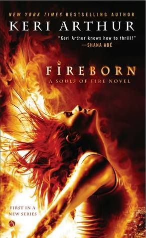 Fireborn by Keri Arthur | Souls of Fire, BK#1 | Publisher: Signet | Publication Date: July 1, 2014 | www.keriarthur.com/fireborn | #Paranormal