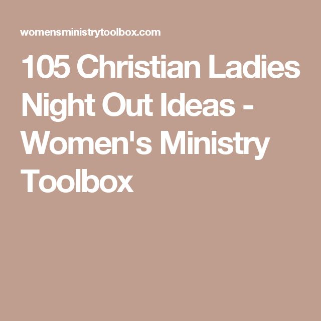 105 Christian Ladies Night Out Ideas - Women's Ministry Toolbox