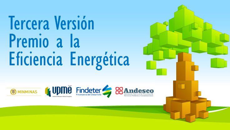Tercera Versión Premio a la Eficiencia Energética MinMinas – UPME – Findeter – Andesco
