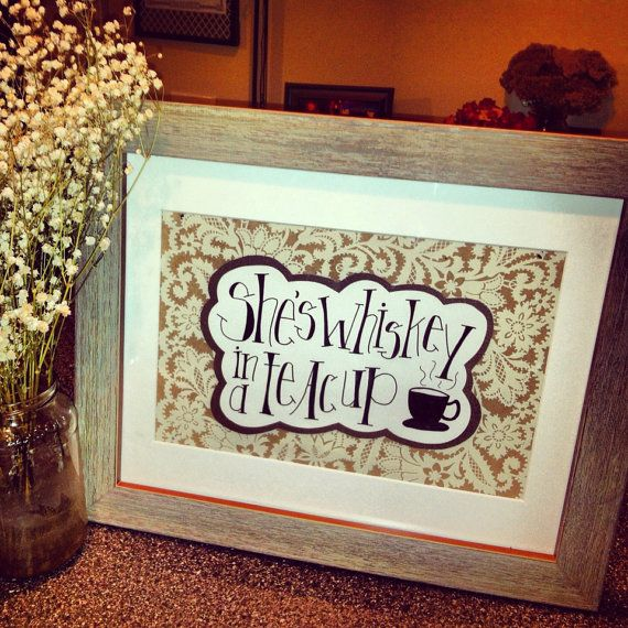 Framed Quote Handwritten Art - she's wHiSkEy in a tEaCuP