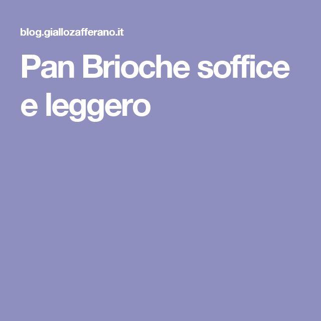 Pan Brioche soffice e leggero
