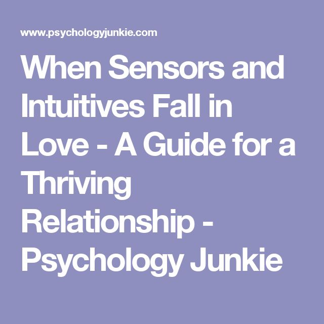 When Sensors and Intuitives Fall in Love - A Guide for a Thriving Relationship - Psychology Junkie