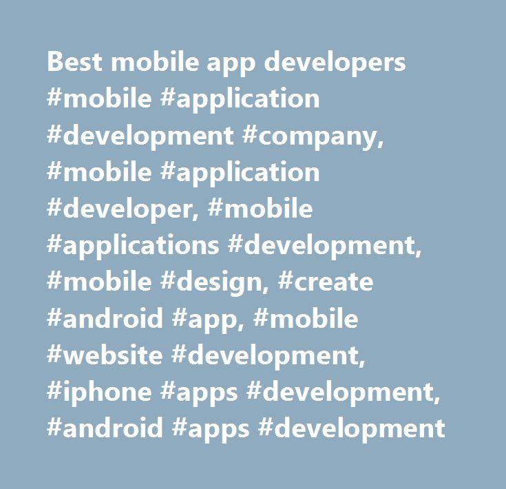 Best mobile app developers #mobile #application #development #company, #mobile #application #developer, #mobile #applications #development, #mobile #design, #create #android #app, #mobile #website #development, #iphone #apps #development, #android #apps #development http://uganda.nef2.com/best-mobile-app-developers-mobile-application-development-company-mobile-application-developer-mobile-applications-development-mobile-design-create-android-app-mobile-website-de/  # Supercharging startups…