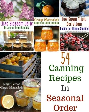 54 Canning Recipes In Seasonal Order - One Hundred Dollars a Month