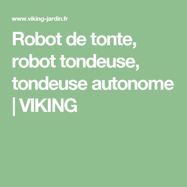 Robot de tonte, robot tondeuse, tondeuse autonome   VIKING