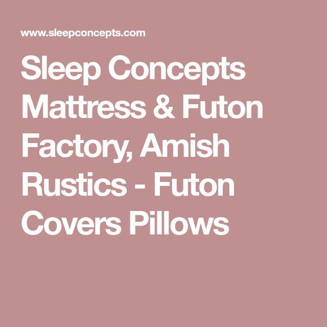 Sleep Concepts Mattress & Futon Factory, Amish Rustics - Futon Covers Pillows