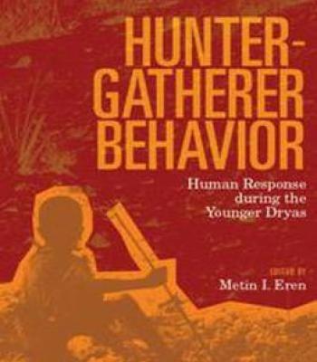 Hunter-Gatherer Behavior: Human Response During The Younger Dryas PDF