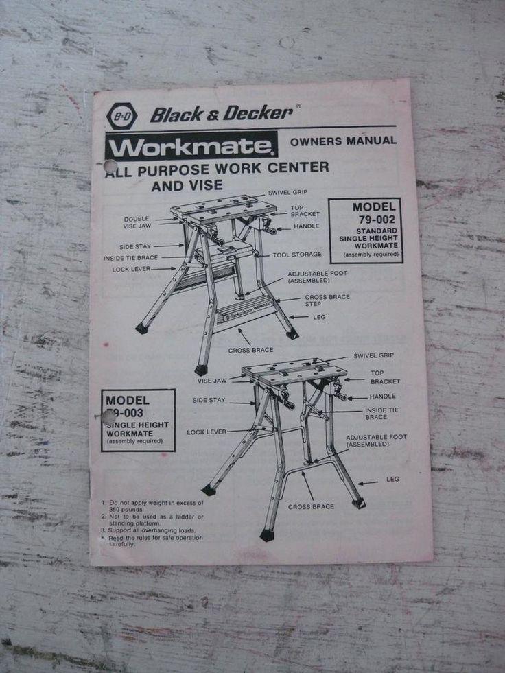 Black And Decker Workmate Manual Black Decker Workmate Model 79 002 79 003 Work Center Vise Owners Manual Ebay Black Owners Manuals Tool Storage Black Decker