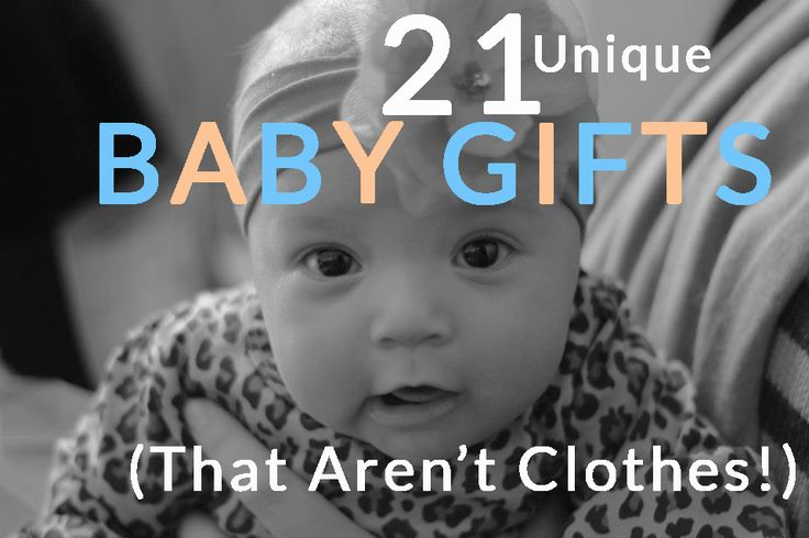 21 Unique Baby Gifts (that aren't clothes!)