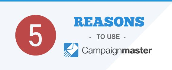 5 Reasons to use Campaignmaster