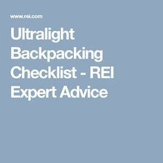 Ultralight Backpacking Checklist - REI Expert Advice