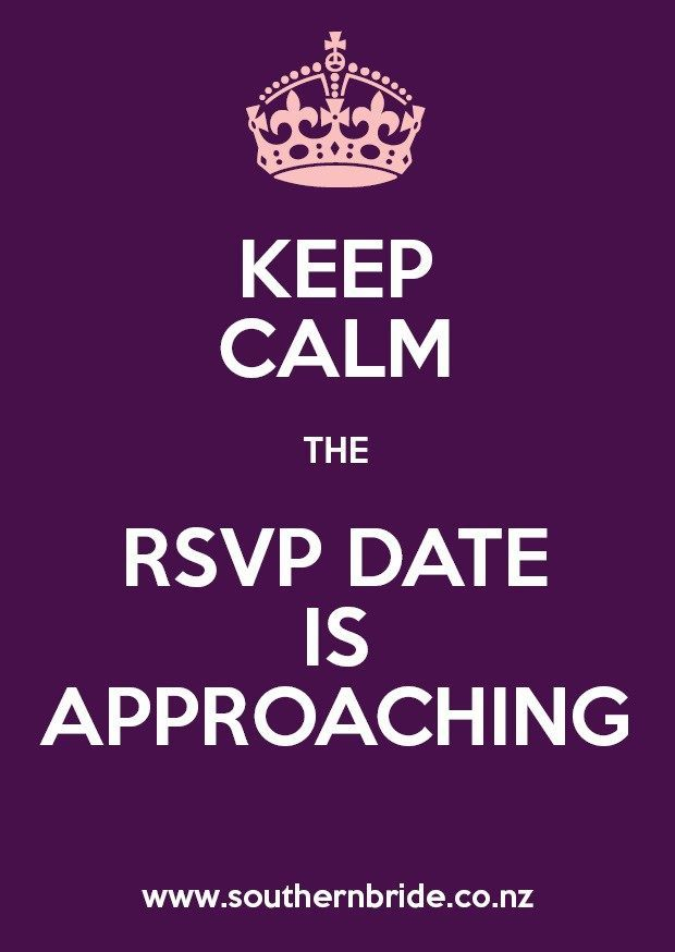 Keep Calm The Rsvp Date Is Approaching Meme In 2020 Wedding Planning Advice Funny Wedding Meme Rsvp