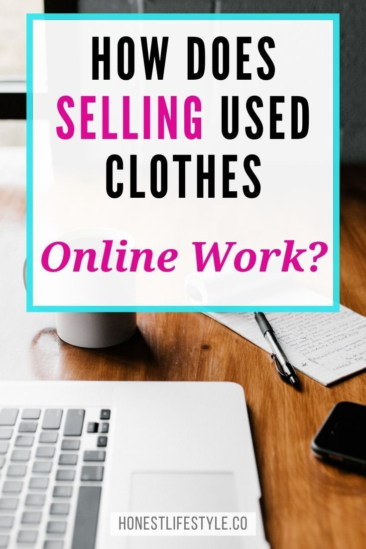 Best Places To Sell Used Clothes In 2020 Selling Used Clothes Selling Used Clothes Online Online Clothing