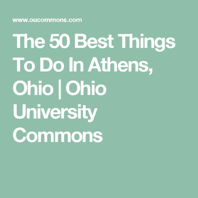 The 50 Best Things To Do In Athens, Ohio | Ohio University Commons