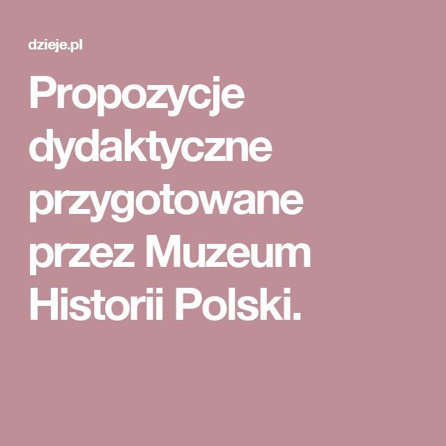 Propozycje dydaktyczne przygotowane przez Muzeum Historii Polski.