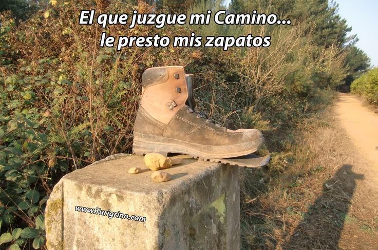 El que juzgue mi camino le presto mis zapatos