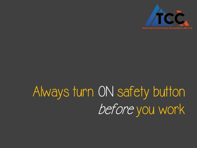 Do not forget to turn on the #Safety button before starting your work. Technical Compliance Consultants wishes you all a safe #Monday.