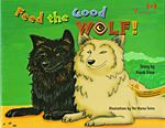 """""""Feed the Good Wolf"""" by Frank Glew >> animals, habitats, character education"""