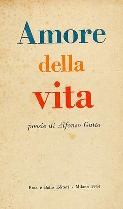 GATTO Alfonso (Salerno 1909 - Capalbio, Grosseto 1976) Amore della vita Milano, Rosa e Ballo, 1944.