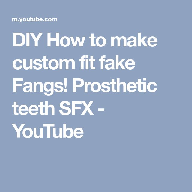 DIY How to make custom fit fake Fangs! Prosthetic teeth SFX - YouTube