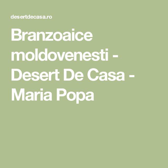 Branzoaice moldovenesti - Desert De Casa - Maria Popa