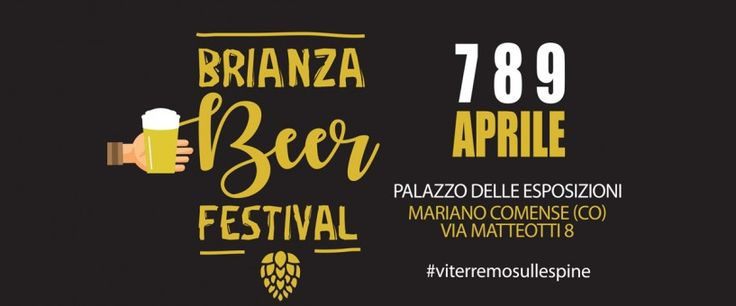 Brianza Beer Festival 2017: dal 7 al 9 Aprile una tre giorni dedicata alla birre artigianali - Le Strade della Birra, il magazine sul mondo della birra artigianale in Italia