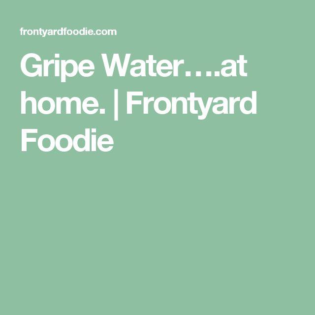 Gripe Water….at home. | Frontyard Foodie
