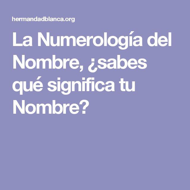 La Numerología del Nombre, ¿sabes qué significa tu Nombre? #bienestar