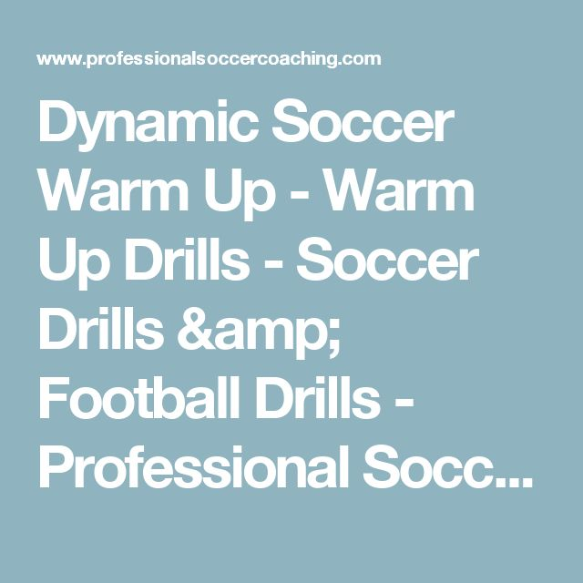 Dynamic Soccer Warm Up - Warm Up Drills - Soccer Drills & Football Drills - Professional Soccer Coaching