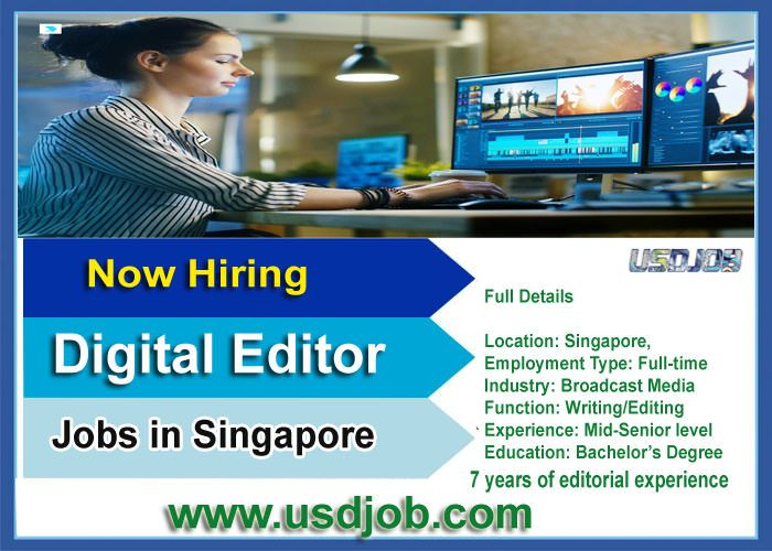 Digital Editor Jobs in Singapore Jobs in Singapore Singapore