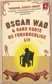 Oscar Wao  hans korte og forunderlige liv af Junot Diaz, ISBN 9788702086225