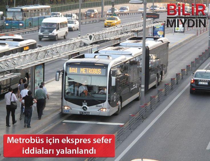 Metrobüs için ekspres sefer iddiaları yalanlandı - https://bilirmiydin.com/metrobus-icin-ekspres-sefer-iddialari-yalanlandi/
