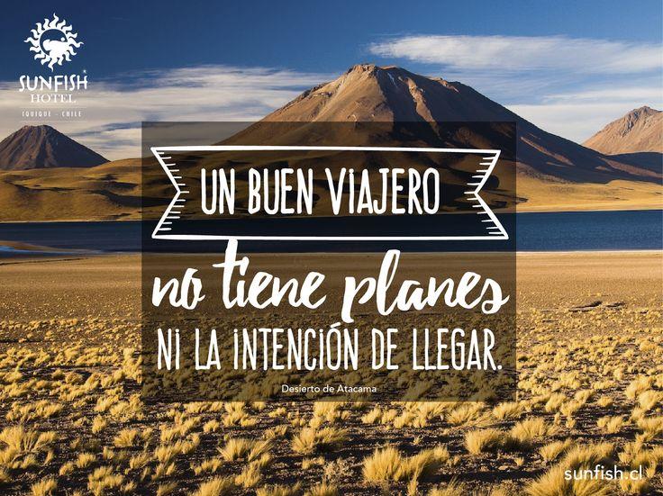 Un buen viajero no tiene planes ni la intención de llegar.