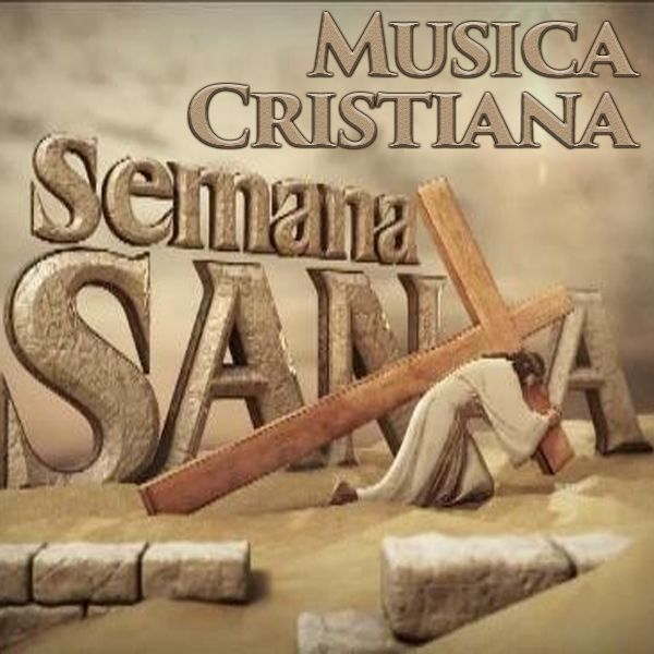 Escuchar música cristiana MúSICA CRISTIANA PARA SEMANA SANTA http://musicacristianavip.net/playlist/16345/musica-cristiana-para-semana-santa/