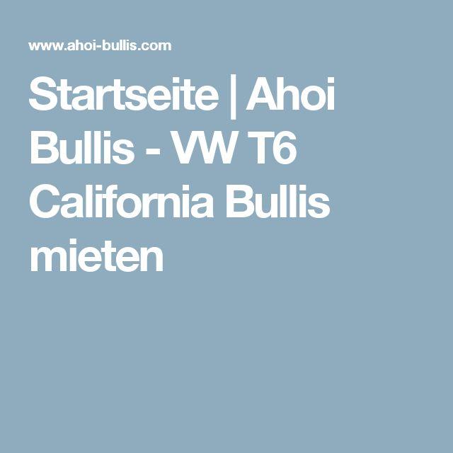Startseite | Ahoi Bullis - VW T6 California Bullis mieten