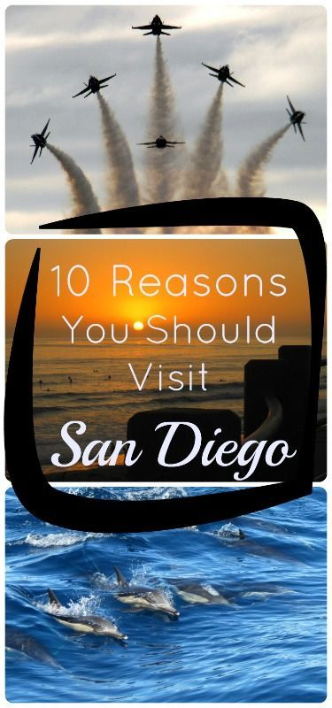 10 compelling reasons why San Diego should be at the top of your list!