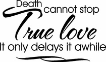 Wall Quote True Love Delayed