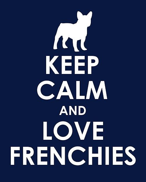 'Keep Calm and Love Frenchies', French Bulldog Poster, via Etsy.