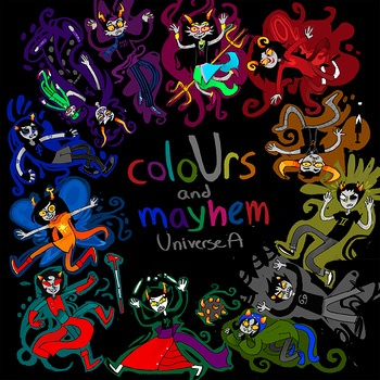 coloUrs and mayhem: Universe A    The new Homestuck music album, first of a pair of albums to be released of entirely fan-created music, as  part of a contest.