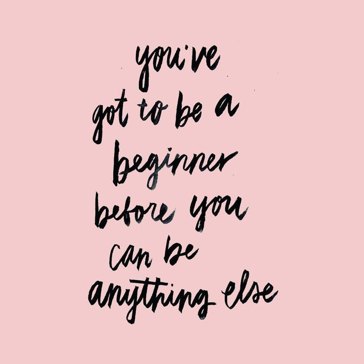 you've got to be a beginner before you can be anything else www.rachelcarterimages.com