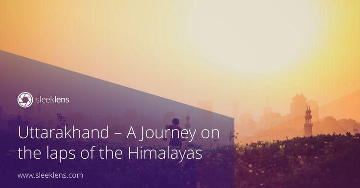 Photographing Uttarakhand