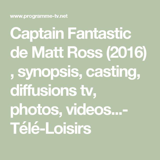 Captain Fantastic de Matt Ross (2016) , synopsis, casting, diffusions tv, photos, videos...- Télé-Loisirs