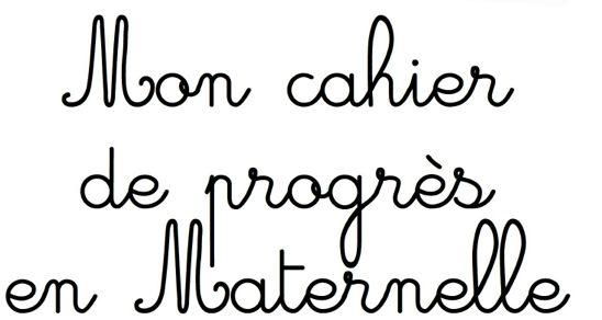 Cahier de progrès dans l'acquisition de l'écriture cursive, pour la Maternelle