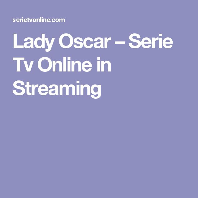 Lady Oscar – Serie Tv Online in Streaming