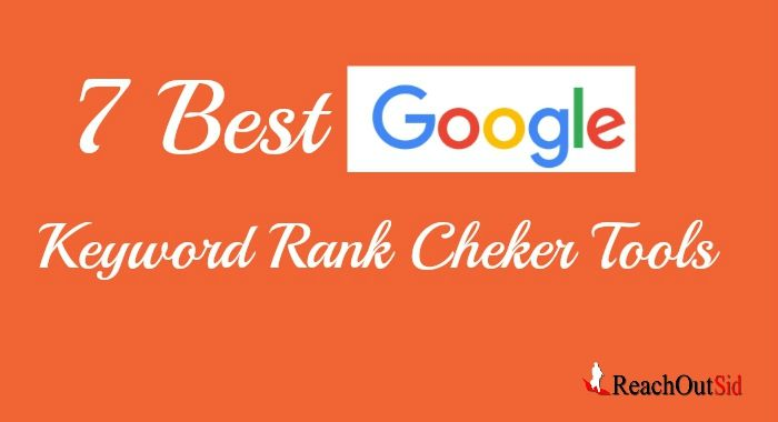 Here are the top 7 free keyword rank checker tools to check keyword rankings and its position in Google search engine within minutes of time.